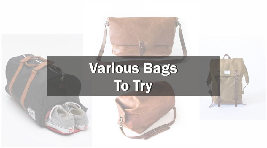 Different Bags To Try