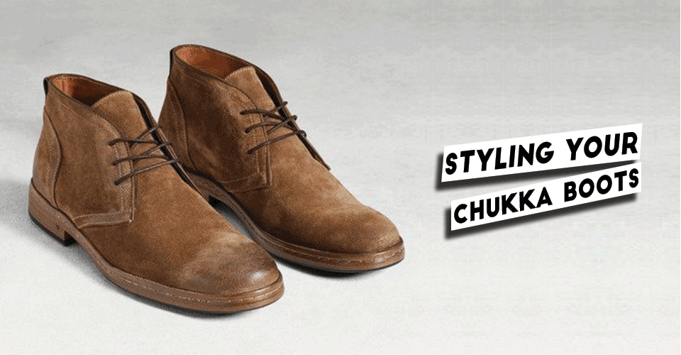 Styling Your Chukka Boots