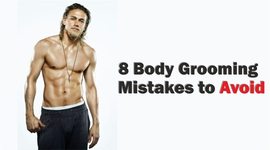 8 Body Grooming Mistakes To Avoid