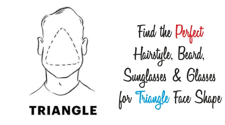 Guide For people with Triangular Face Shape