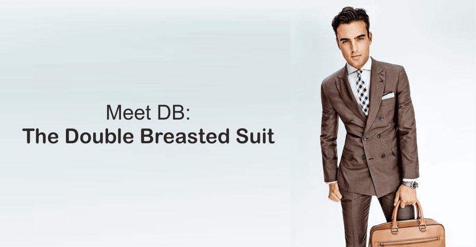 Meet DB: The Double Breasted Suit
